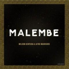 Wilson Kentura - Malembe (Original Mix) Ft. Afro Warriors